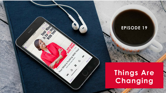 Episode #19: Things Are Changing