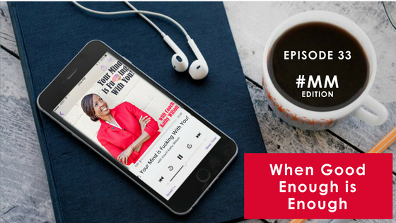 Episode #33: When Good Enough is Enough