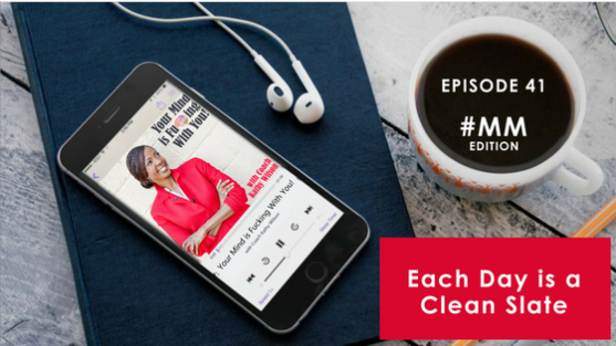 Episode #41: Each Day is a Clean Slate