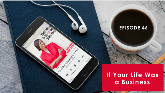 Episode #46: If Your Life Was a Business