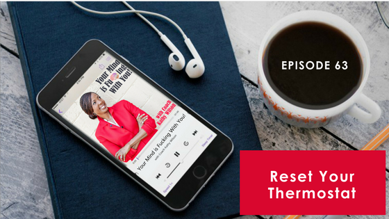 Episode #63: Reset Your Thermostat