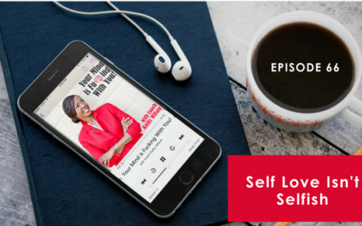 Episode #66: Self Love Isn't Selfish
