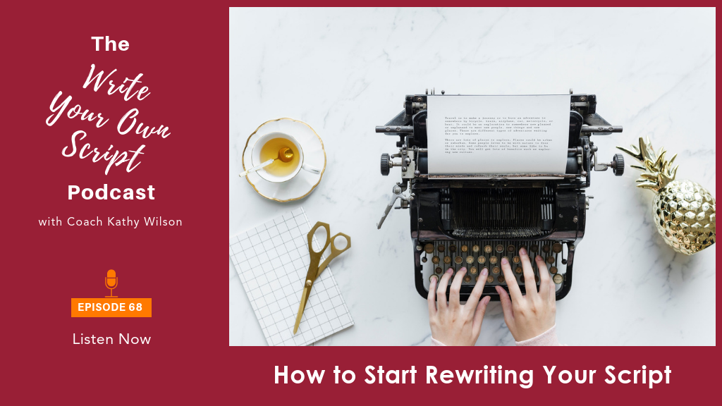 Episode #68: How to Start Rewriting Your Script