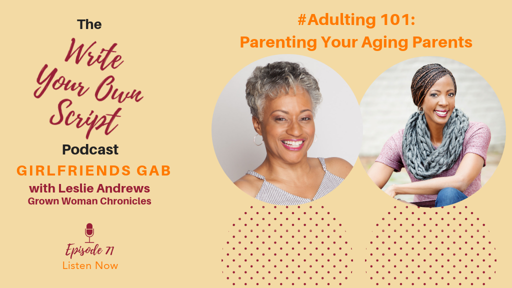 Episode #71: #Adulting 101 – Parenting Aging Parents
