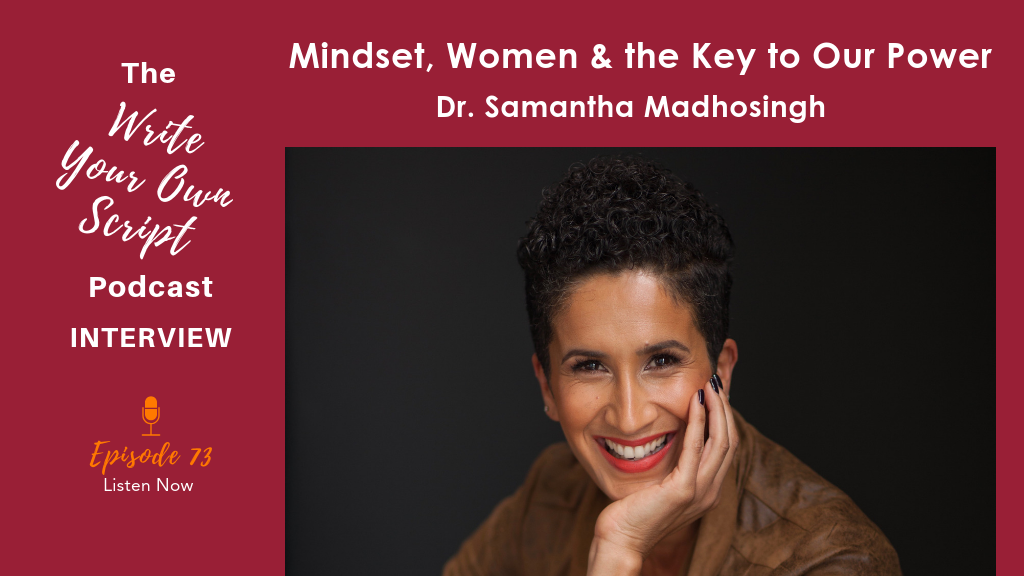 Episode #73: Women, Mindset & the Key to Our Power