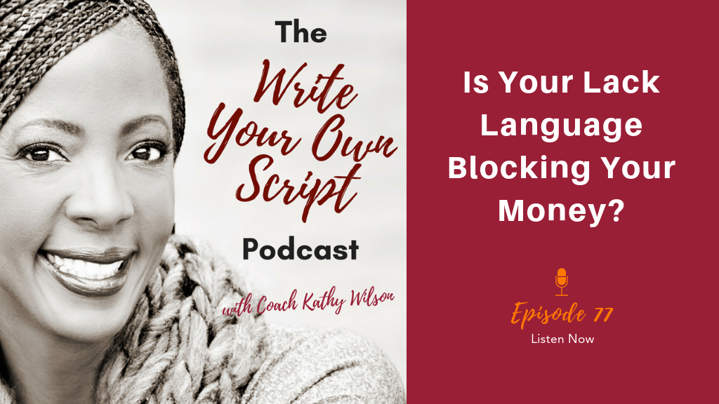 Episode #77: Is Lack Language Blocking Your Money?