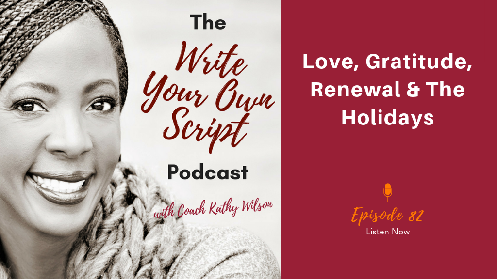 Episode #82: Love, Gratitude, Renewal & The Holidays