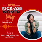 5. Let's Talk About You and Money!